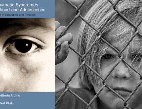 Sindromi post-traumatiche nell'infanzia e nell'adolescenza – Un manuale di ricerca e pratica – Autore Vittoria Ardino